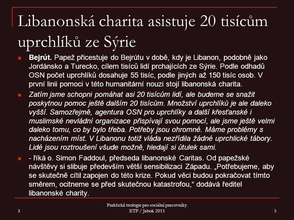 Libanonská charita asistuje 20 tisícům uprchlíků ze Sýrie Bejrút.