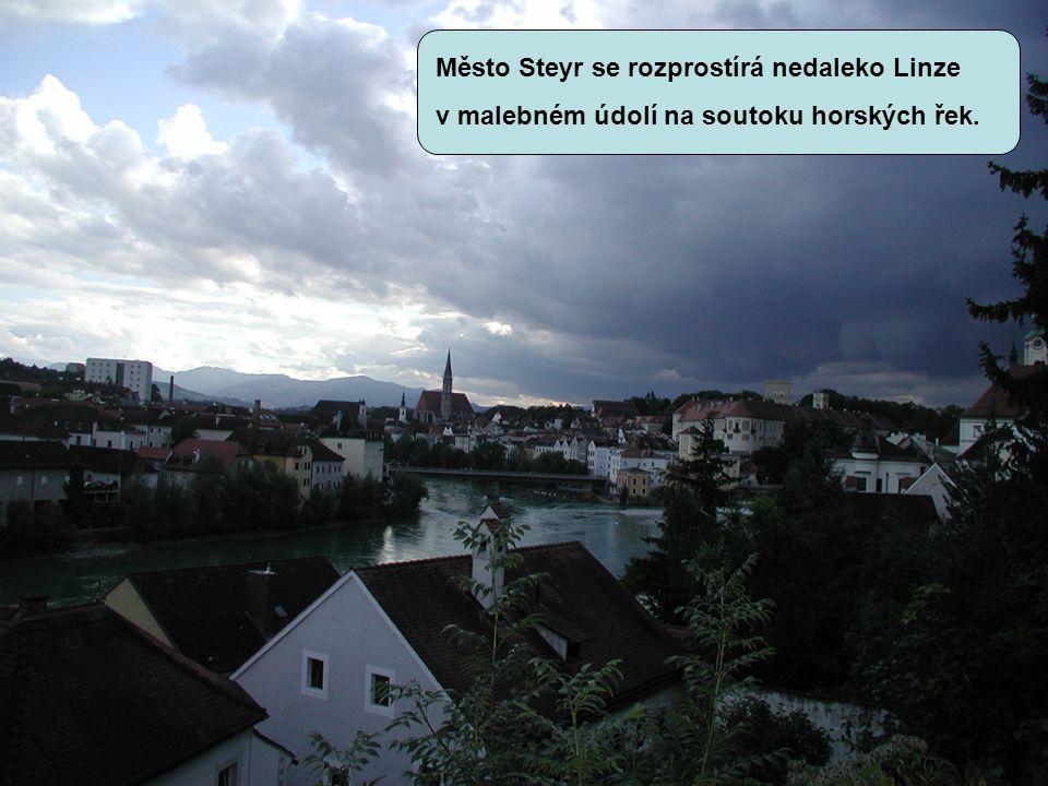 Město Steyr se rozprostírá nedaleko Linze v malebném údolí na soutoku horských řek.