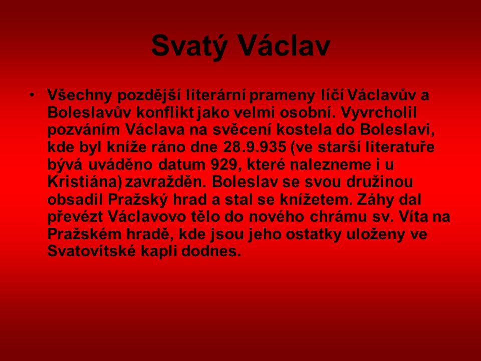 Svatý Václav Všechny pozdější literární prameny líčí Václavův a Boleslavův konflikt jako velmi osobní. Vyvrcholil pozváním Václava na svěcení kostela