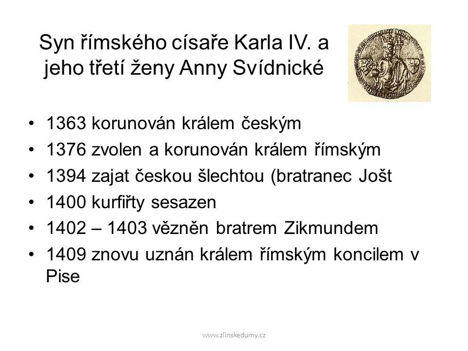 Syn římského císaře Karla IV. a jeho třetí ženy Anny Svídnické 1363 korunován králem českým 1376 zvolen a korunován králem římským 1394 zajat českou š