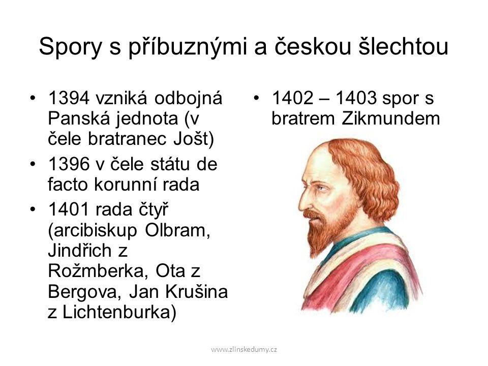 Spory s příbuznými a českou šlechtou 1394 vzniká odbojná Panská jednota (v čele bratranec Jošt) 1396 v čele státu de facto korunní rada 1401 rada čtyř