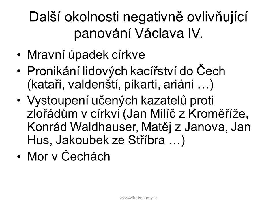 Další okolnosti negativně ovlivňující panování Václava IV. Mravní úpadek církve Pronikání lidových kacířství do Čech (kataři, valdenští, pikarti, ariá