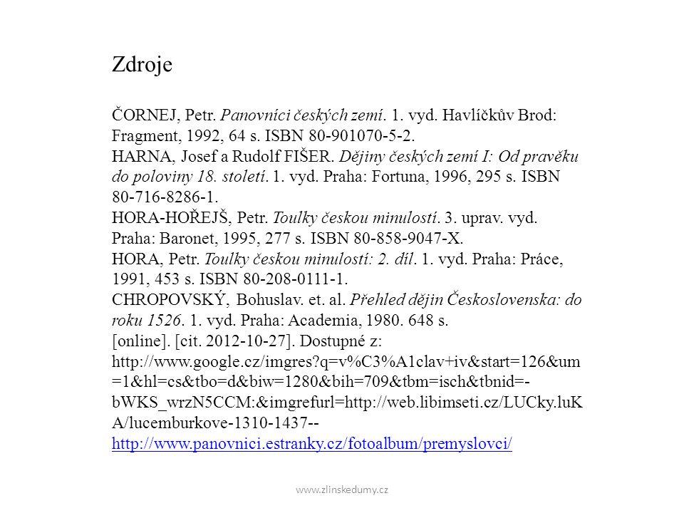 Zdroje ČORNEJ, Petr. Panovníci českých zemí. 1. vyd.