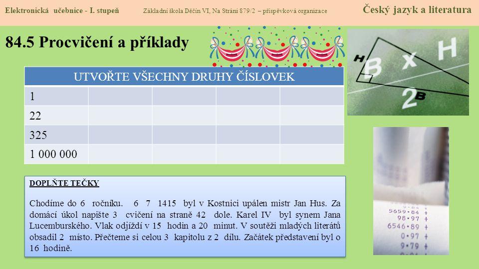 Elektronická učebnice - I. stupeň Základní škola Děčín VI, Na Stráni 879/2 – příspěvková organizace Český jazyk a literatura 84.5 Procvičení a příklad