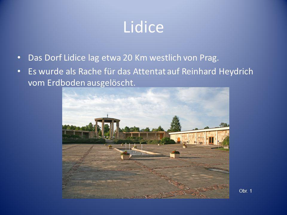 Das Dorf Lidice lag etwa 20 Km westlich von Prag.