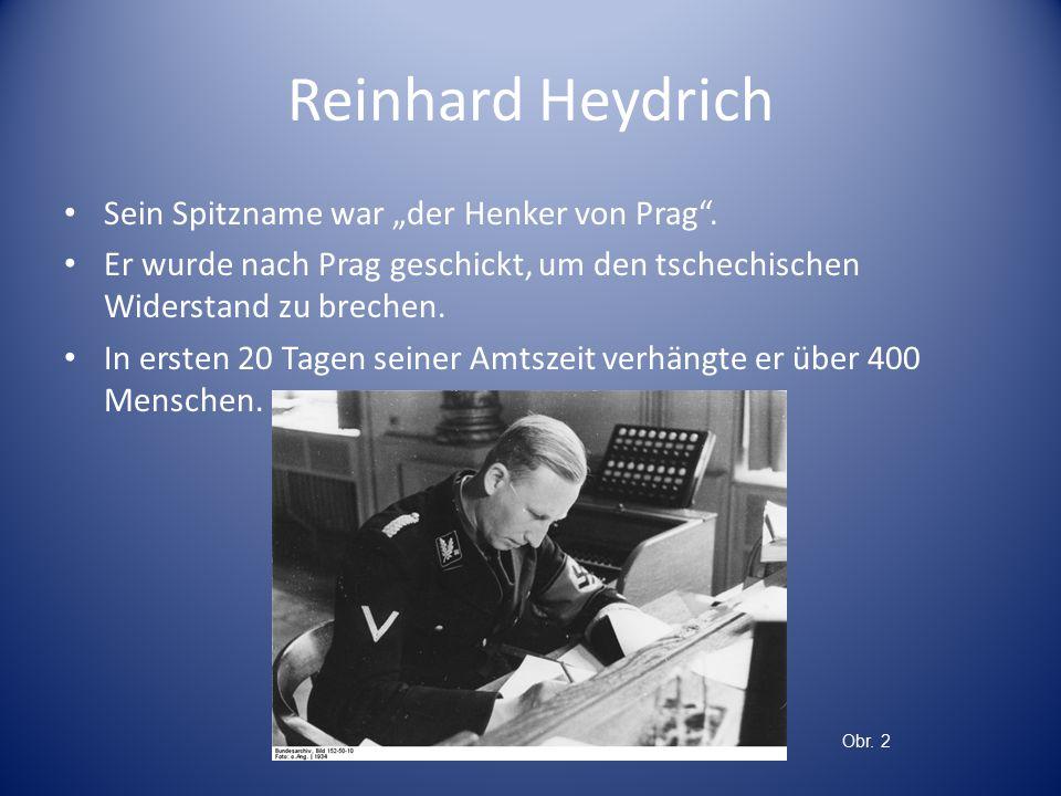 """Reinhard Heydrich Sein Spitzname war """"der Henker von Prag ."""