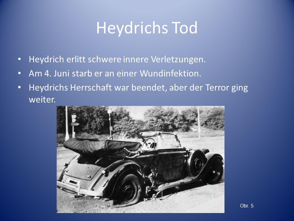 Heydrichs Tod Heydrich erlitt schwere innere Verletzungen.