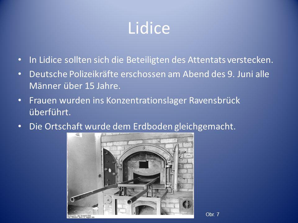 Lidice In Lidice sollten sich die Beteiligten des Attentats verstecken.