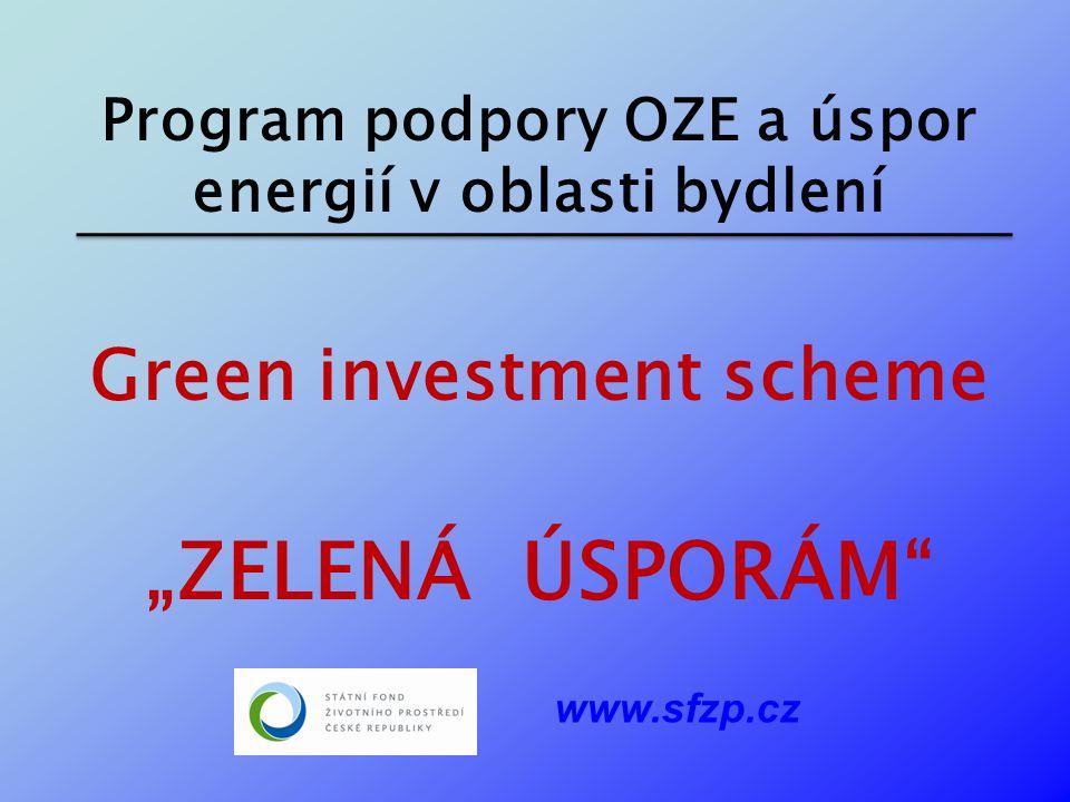 """Program podpory OZE a úspor energií v oblasti bydlení Green investment scheme """"ZELENÁ ÚSPORÁM"""" www.sfzp.cz"""