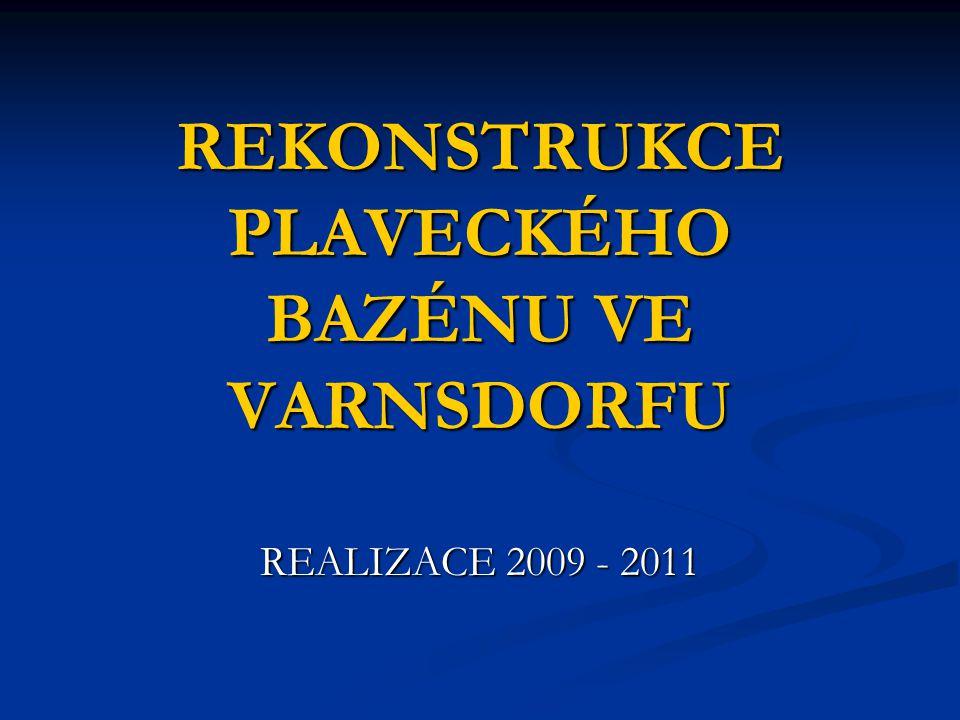 REKONSTRUKCE PLAVECKÉHO BAZÉNU VE VARNSDORFU REALIZACE 2009 - 2011