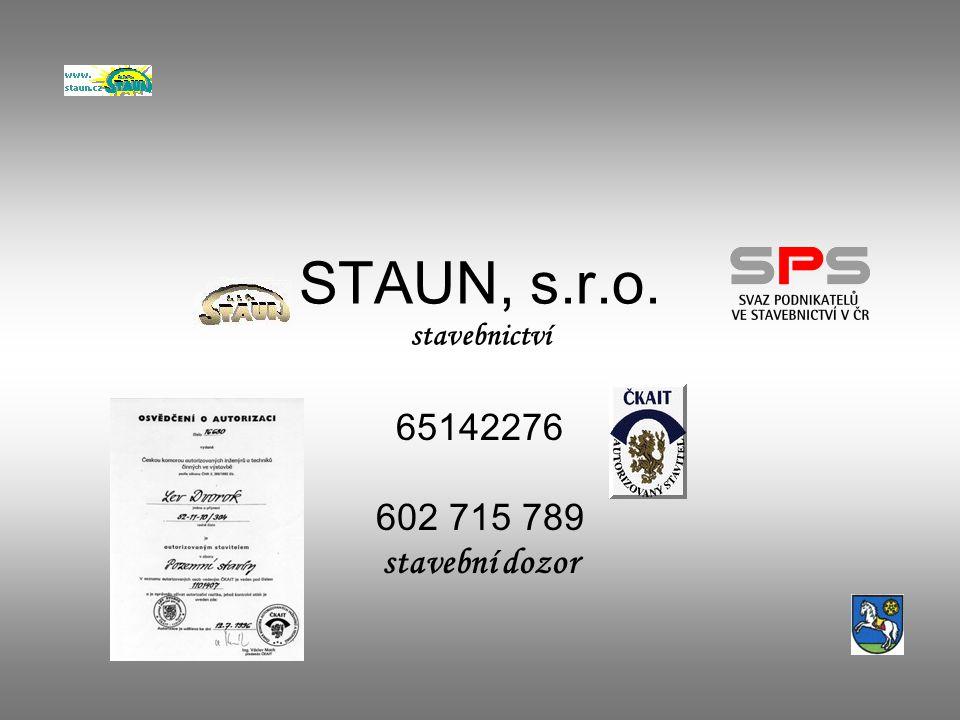 STAUN, s.r.o. stavebnictví 65142276 602 715 789 stavební dozor