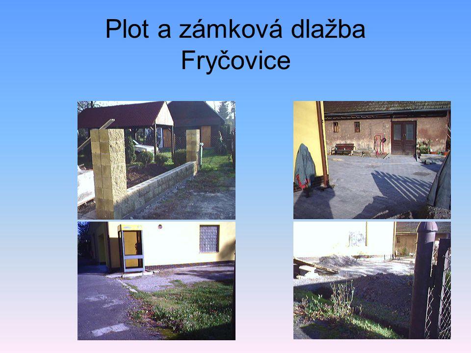 Plot a zámková dlažba Fryčovice