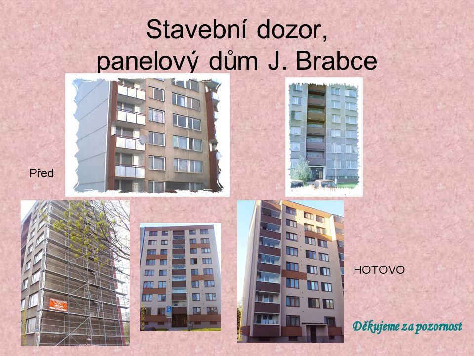 Stavební dozor, panelový dům J. Brabce Před HOTOVO