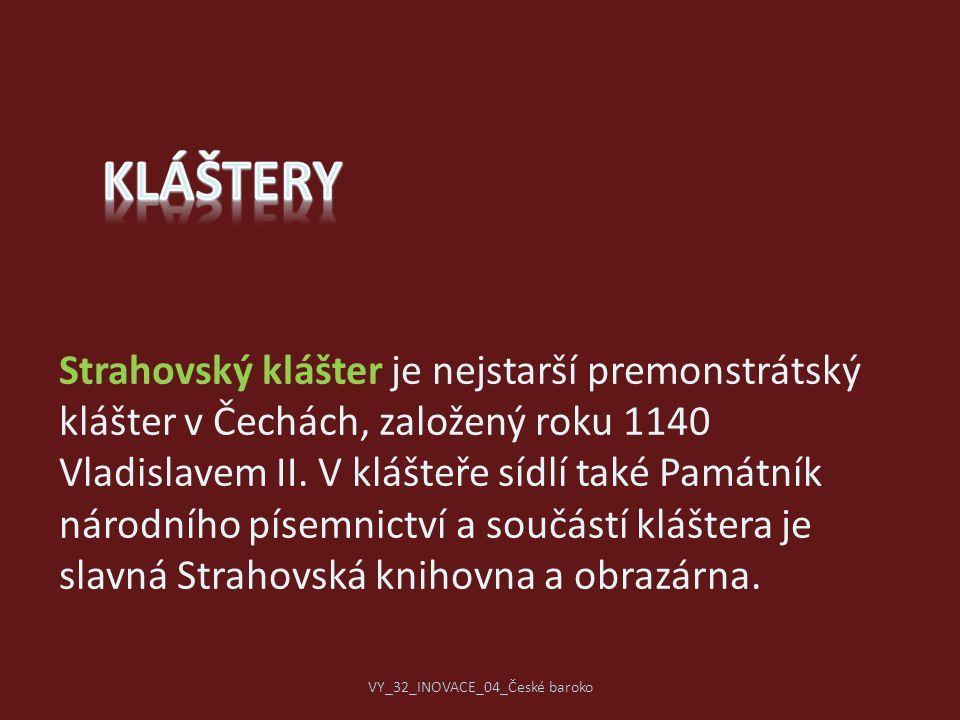 Strahovský klášter je nejstarší premonstrátský klášter v Čechách, založený roku 1140 Vladislavem II. V klášteře sídlí také Památník národního písemnic