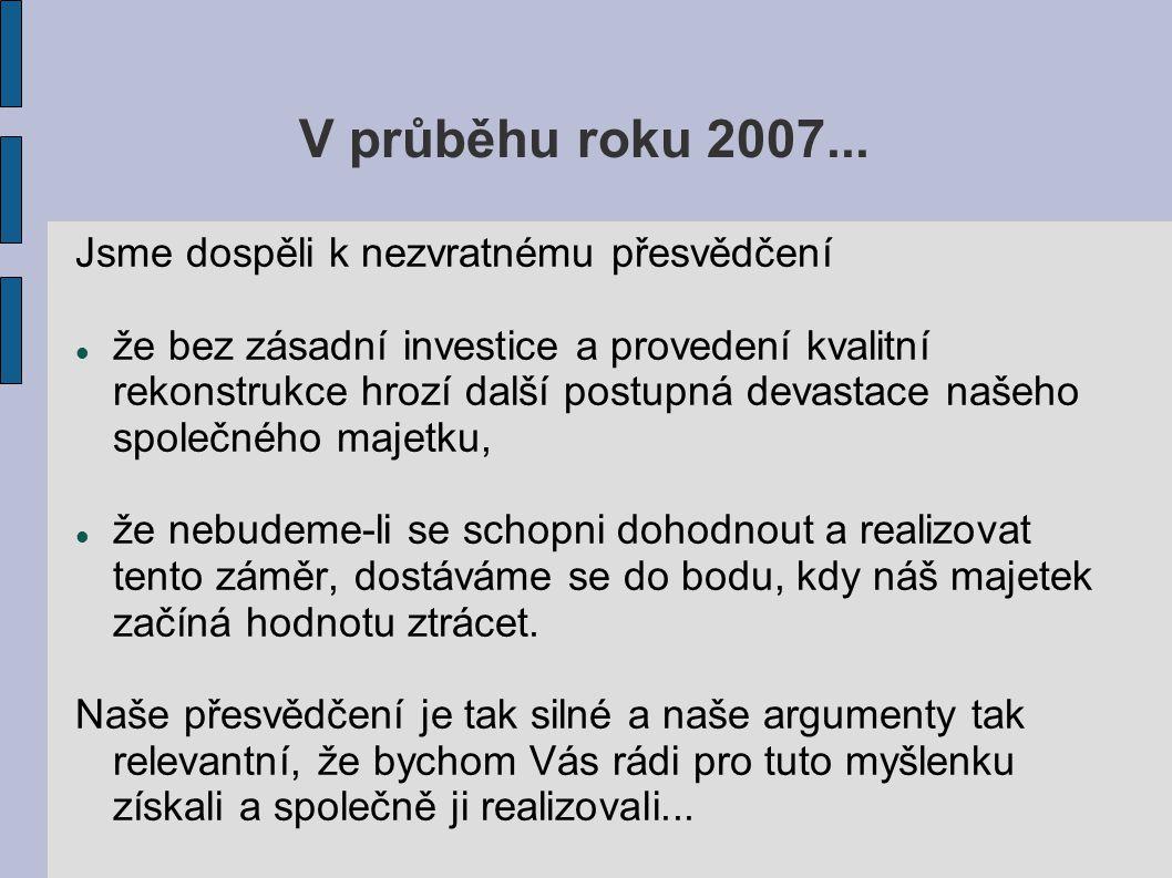 V průběhu roku 2007...