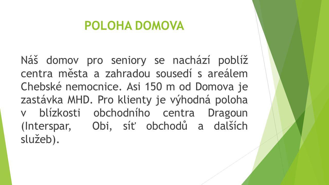 POLOHA DOMOVA Náš domov pro seniory se nachází poblíž centra města a zahradou sousedí s areálem Chebské nemocnice. Asi 150 m od Domova je zastávka MHD
