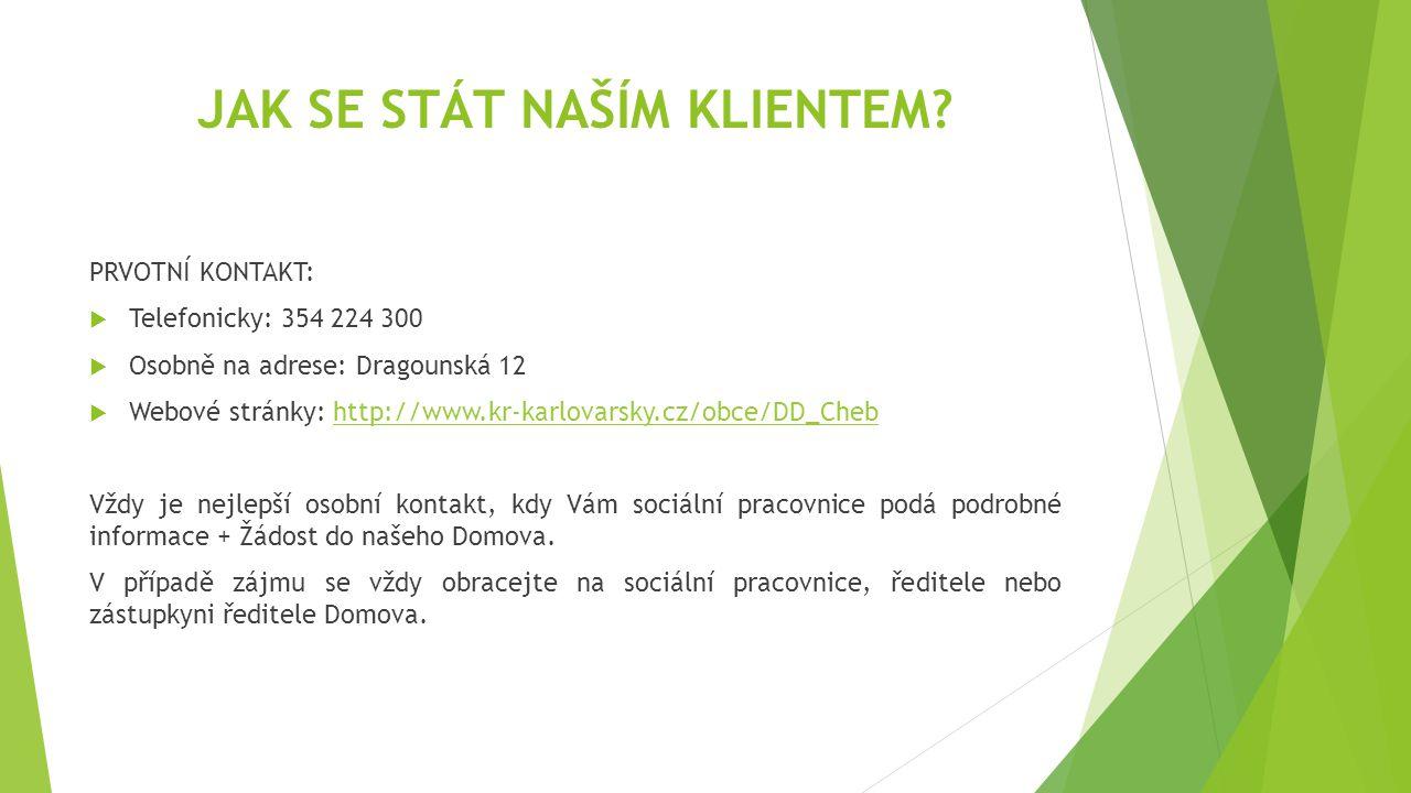 JAK SE STÁT NAŠÍM KLIENTEM? PRVOTNÍ KONTAKT:  Telefonicky: 354 224 300  Osobně na adrese: Dragounská 12  Webové stránky: http://www.kr-karlovarsky.
