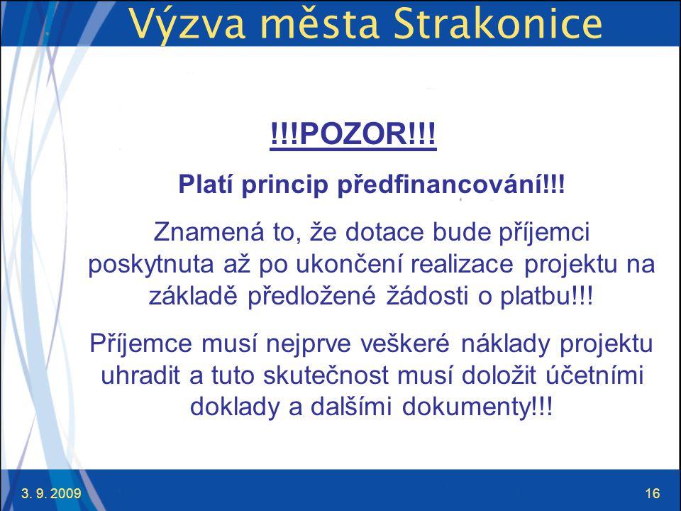 3. 9. 200916 Výzva města Strakonice !!!POZOR!!. Platí princip předfinancování!!.
