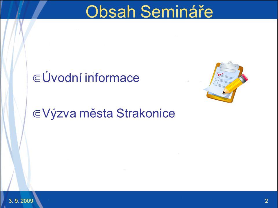 3. 9. 20092 Obsah Semináře ⋐ Úvodní informace ⋐ Výzva města Strakonice