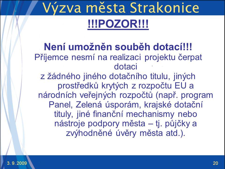 3. 9. 200920 Výzva města Strakonice !!!POZOR!!. Není umožněn souběh dotací!!.