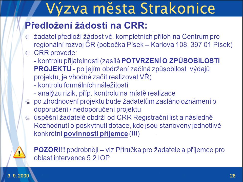 3. 9. 200928 Výzva města Strakonice Předložení žádosti na CRR: ⋐ žadatel předloží žádost vč.