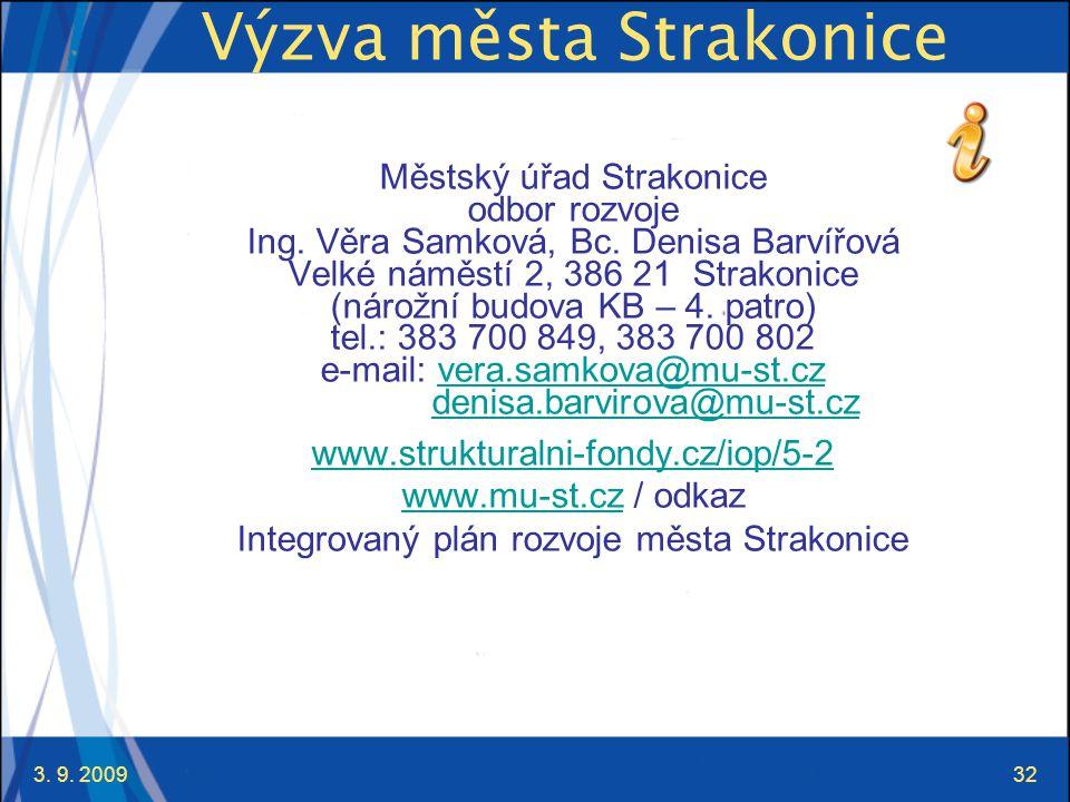 3. 9. 200932 Výzva města Strakonice Městský úřad Strakonice odbor rozvoje Ing.