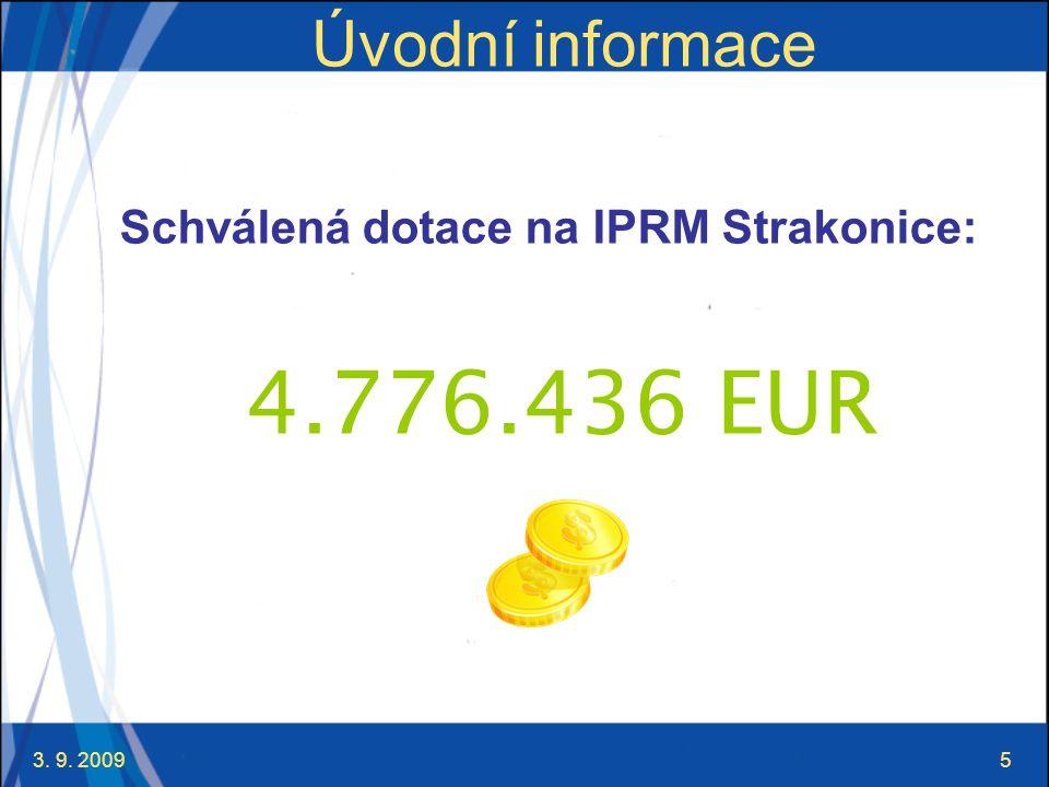 3. 9. 20095 Úvodní informace Schválená dotace na IPRM Strakonice: 4.776.436 EUR