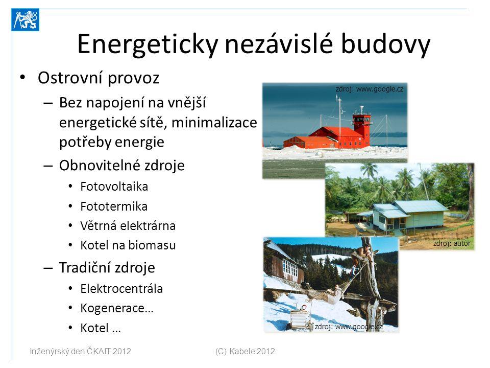 Energeticky nezávislé budovy Ostrovní provoz – Bez napojení na vnější energetické sítě, minimalizace potřeby energie – Obnovitelné zdroje Fotovoltaika