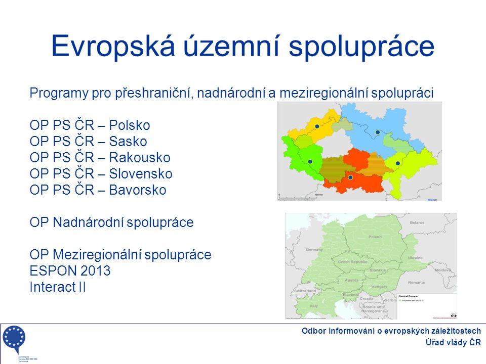 Odbor informování o evropských záležitostech Úřad vlády ČR Evropská územní spolupráce Programy pro přeshraniční, nadnárodní a meziregionální spoluprác