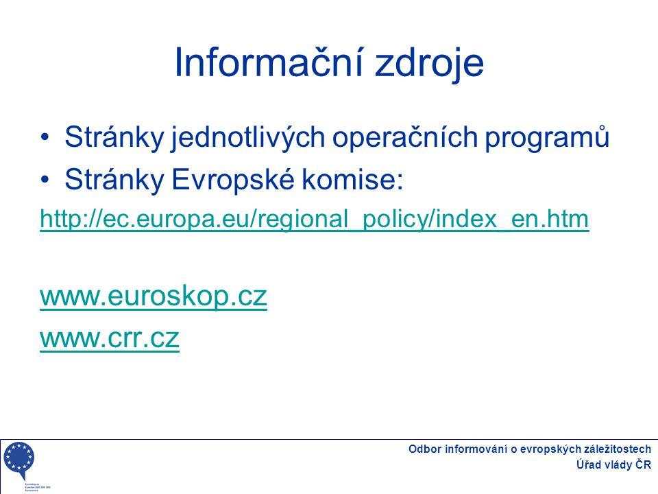 Odbor informování o evropských záležitostech Úřad vlády ČR Informační zdroje Stránky jednotlivých operačních programů Stránky Evropské komise: http://