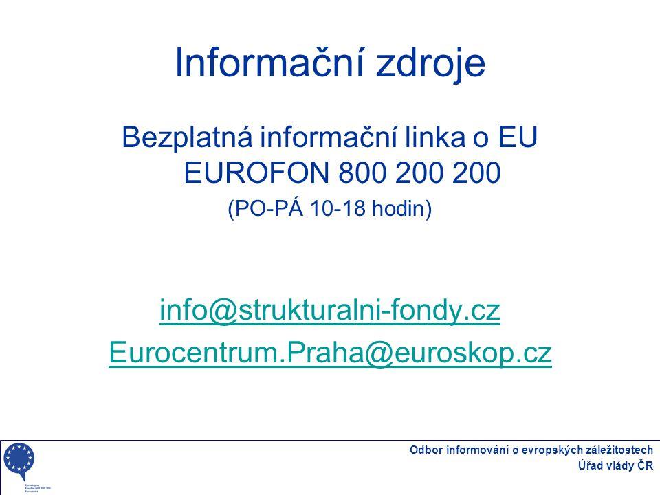 Odbor informování o evropských záležitostech Úřad vlády ČR Informační zdroje Bezplatná informační linka o EU EUROFON 800 200 200 (PO-PÁ 10-18 hodin) i