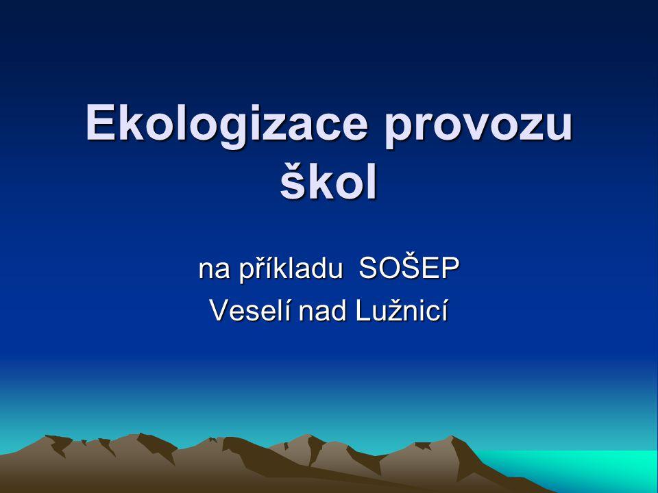 Ekologizace provozu škol na příkladu SOŠEP Veselí nad Lužnicí