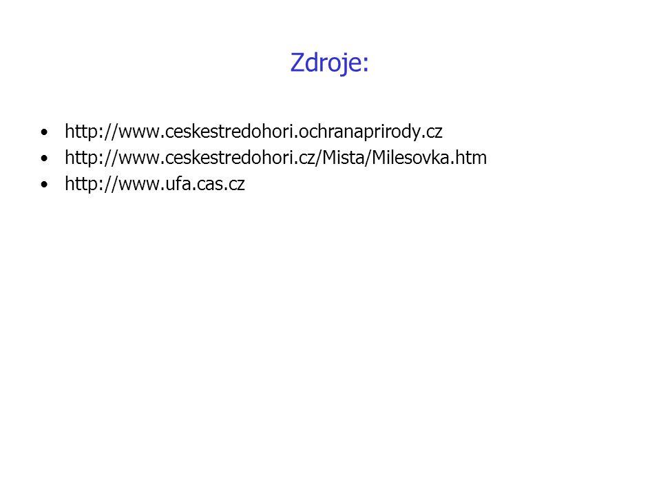 Zdroje: http://www.ceskestredohori.ochranaprirody.cz http://www.ceskestredohori.cz/Mista/Milesovka.htm http://www.ufa.cas.cz