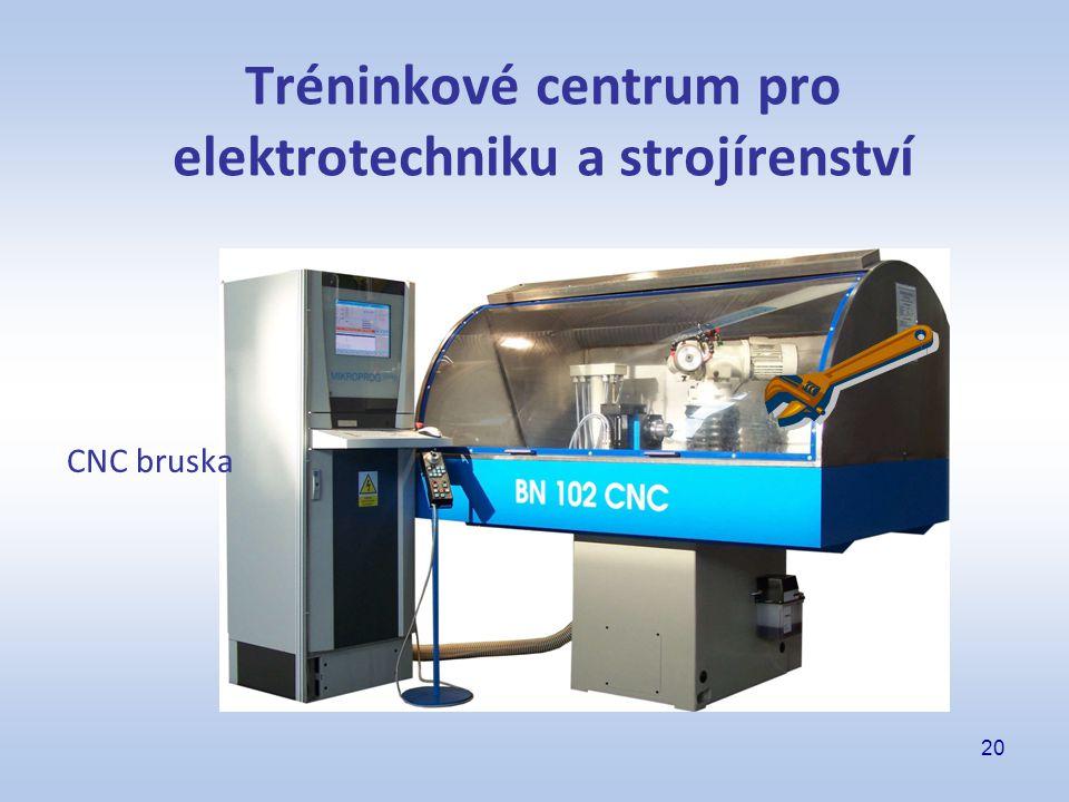 20 Tréninkové centrum pro elektrotechniku a strojírenství CNC bruska