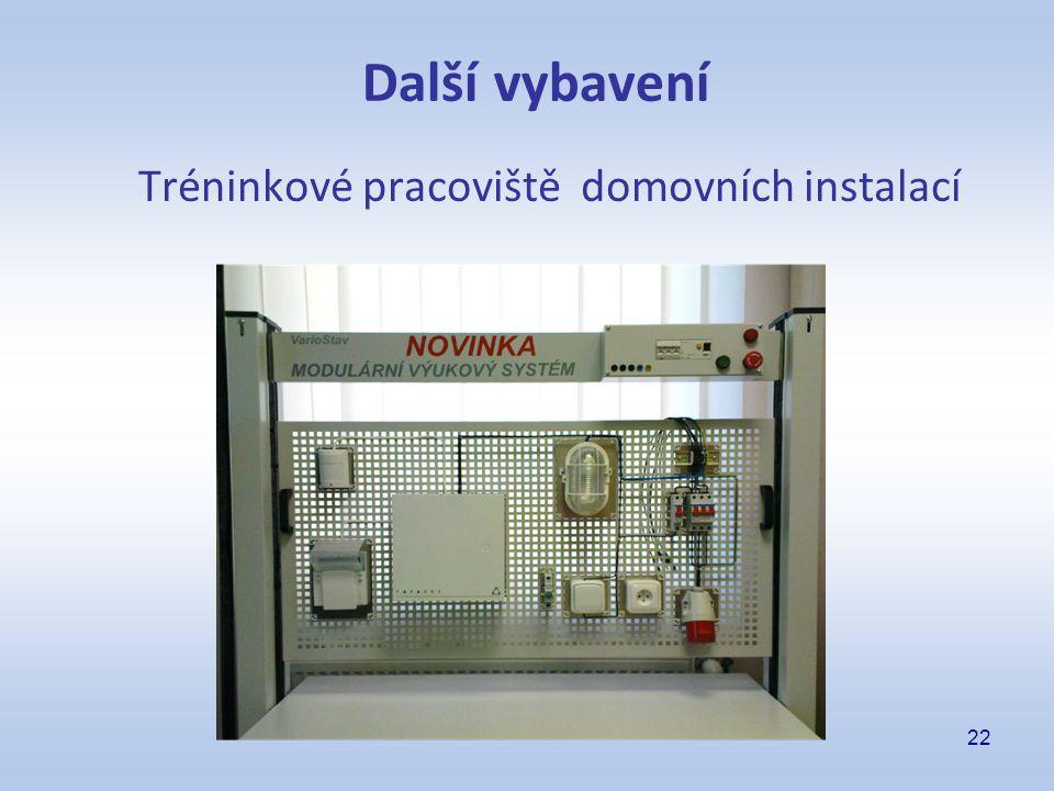 22 Tréninkové pracoviště domovních instalací Další vybavení