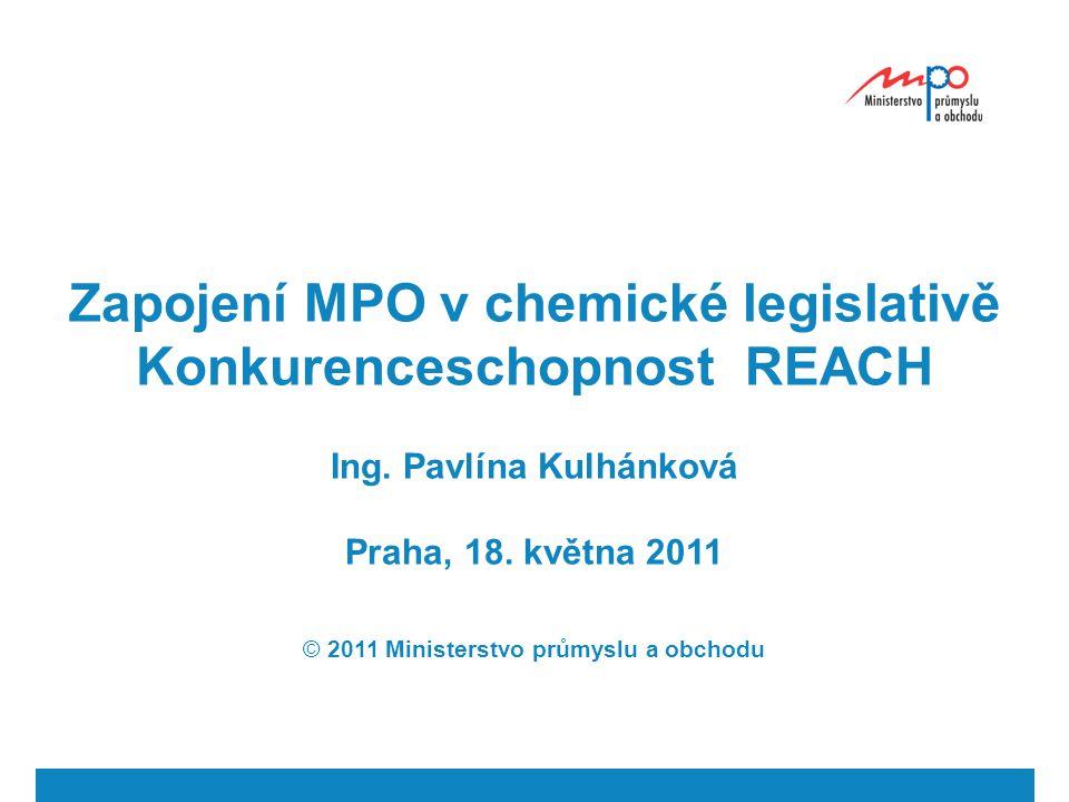  2011  Ministerstvo průmyslu a obchodu 13 DG Enterprise při EK zadalo studii pro zhodnocení dopadů nařízení REACH na konkurenceschopnost, jednotný trh, hospodářskou soutěž a spotřebitelské zájmy cílem je identifikovat existující bariéry a překážky pro optimalizaci uplatňování nařízení REACH dotazník pro národní autority (27 otázek) dotazník pro národní průmyslové asociace (33 otázek) Dotazník – do 20.5.2011
