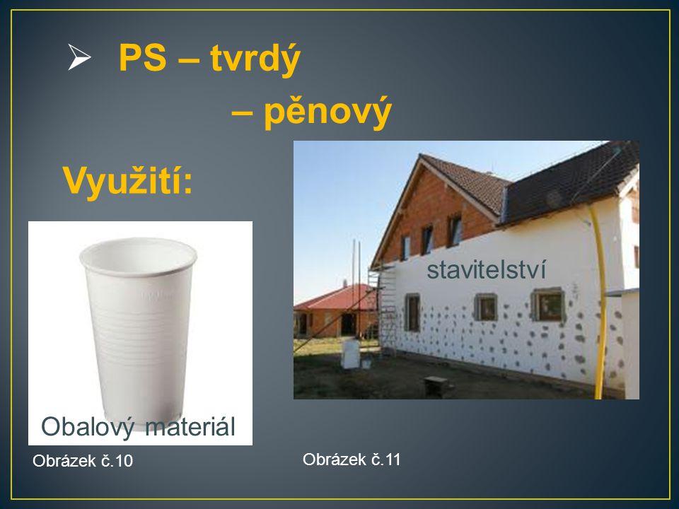  PS – tvrdý Využití: – pěnový Obrázek č.10 Obrázek č.11 Obalový materiál stavitelství