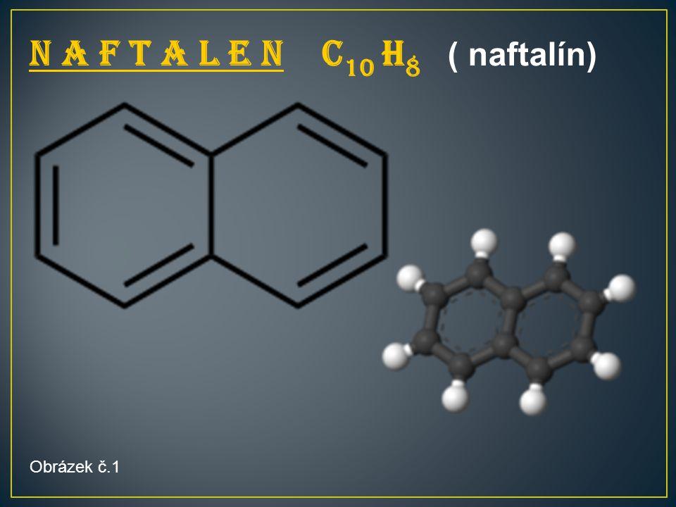 N A F T A L E N C 10 H 8 ( naftalín) Obrázek č.1