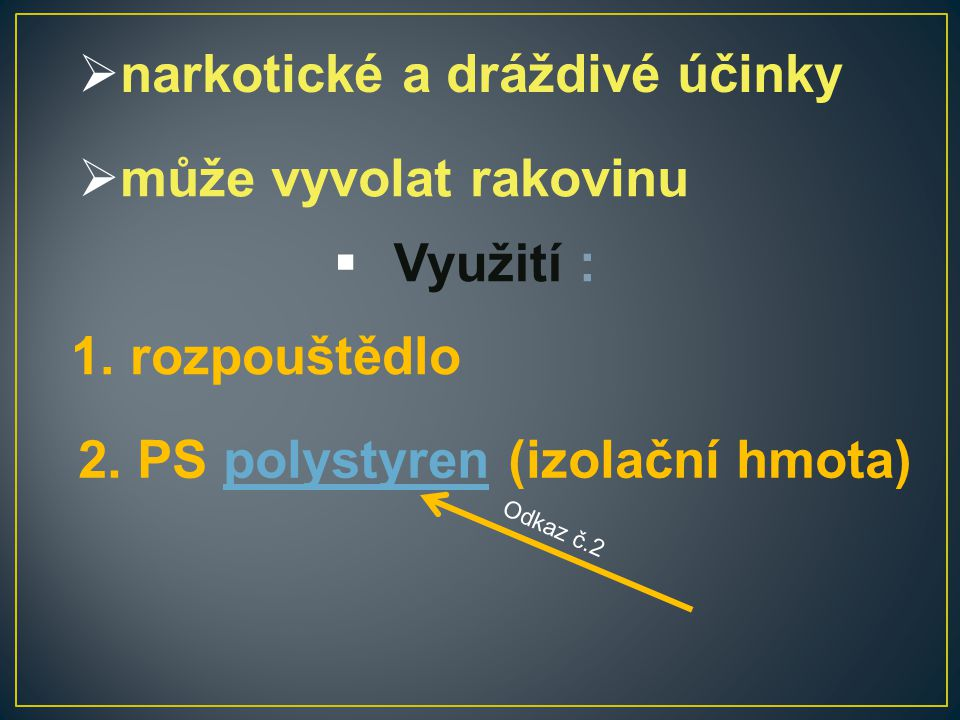 Polymerací se narkotické a dráždivé účinky ztrácí Obrázek č.9