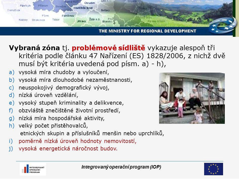 Integrovaný operační program (IOP) problémové sídliště Vybraná zóna tj.