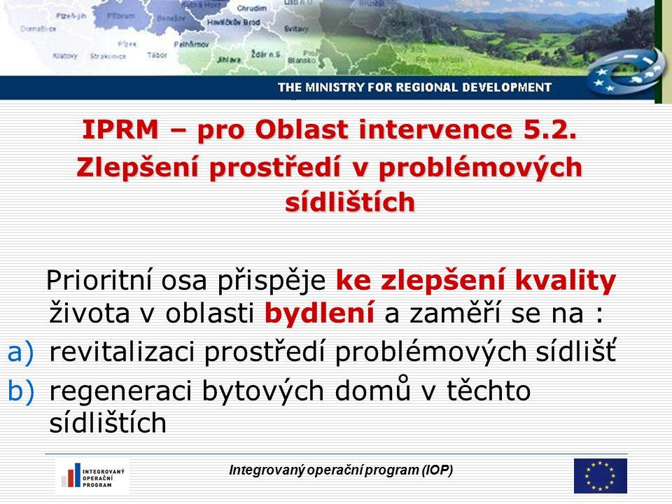 Integrovaný operační program (IOP) Oblast intervence 5.2.