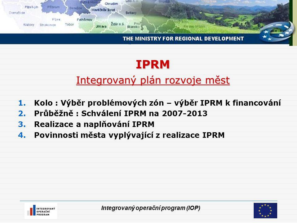 Integrovaný operační program (IOP) Realizace IPRM Město vyhlásí výzvy pro projekty podle stanovených cílů, aktivit a stanoveného harmonogramu.