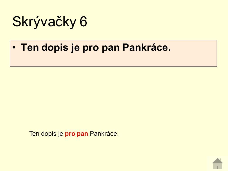 Ten dopis je pro pan Pankráce. Skrývačky 6 Ten dopis je pro pan Pankráce.