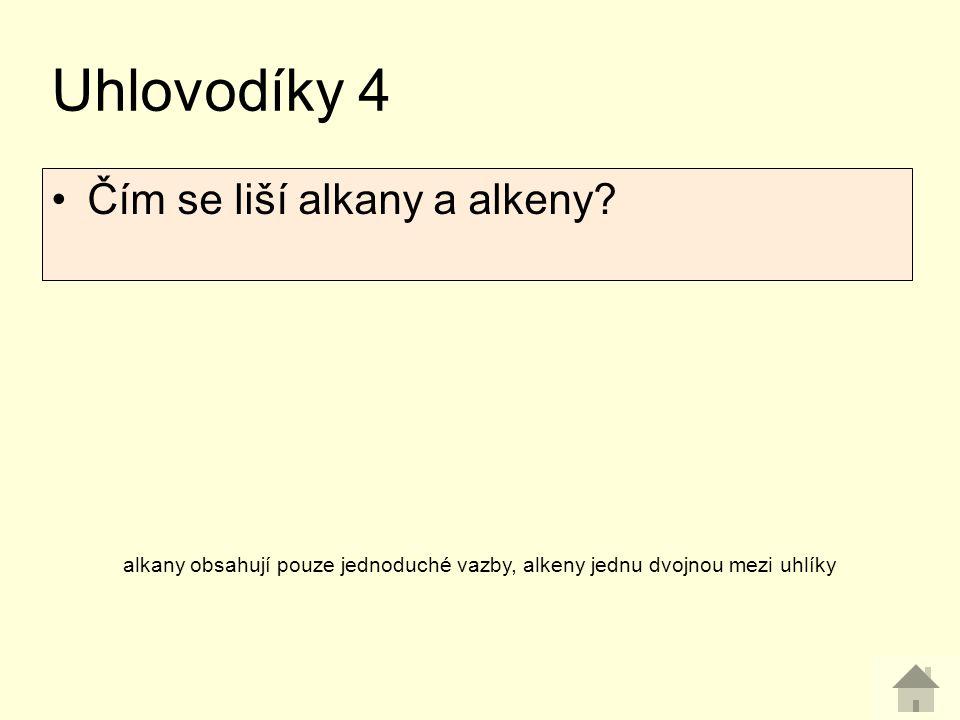 Čím se liší alkany a alkeny? Uhlovodíky 4 alkany obsahují pouze jednoduché vazby, alkeny jednu dvojnou mezi uhlíky