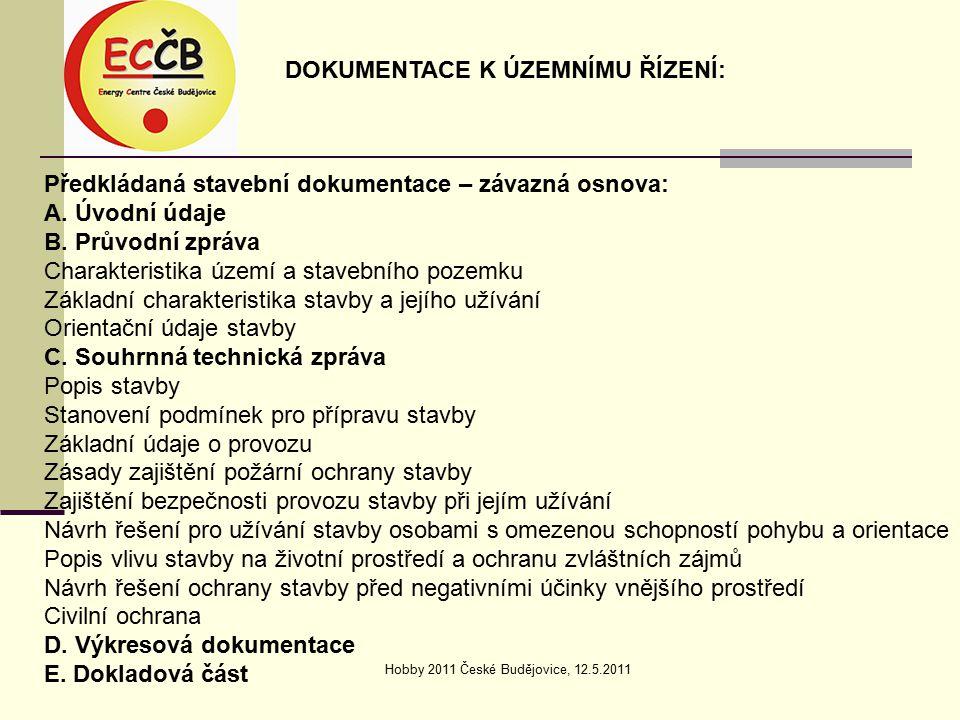 Hobby 2011 České Budějovice, 12.5.2011 Předkládaná stavební dokumentace – závazná osnova: A.
