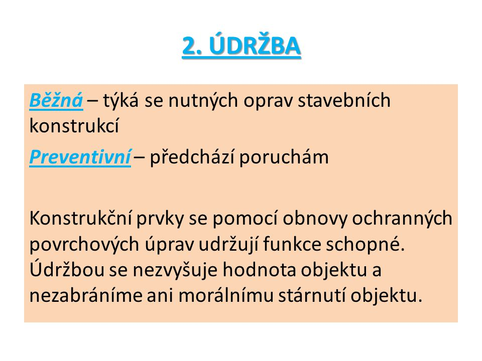 POUŽITÁ LITERATURA : HÁJEK,V.a kol. Pozemní stavitelství IV, třetí upravené vyd.