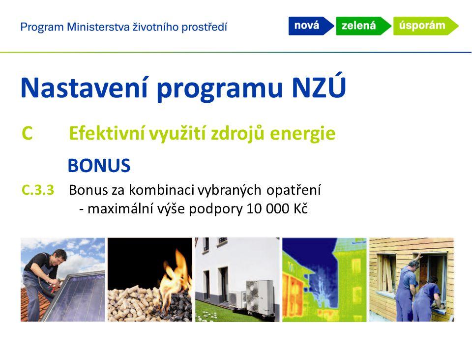 Nastavení programu NZÚ CEfektivní využití zdrojů energie BONUS C.3.3Bonus za kombinaci vybraných opatření - maximální výše podpory 10 000 Kč