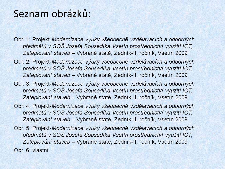 Seznam obrázků: Obr. 1: Projekt-Modernizace výuky všeobecně vzdělávacích a odborných předmětů v SOŠ Josefa Sousedíka Vsetín prostřednictví využití ICT