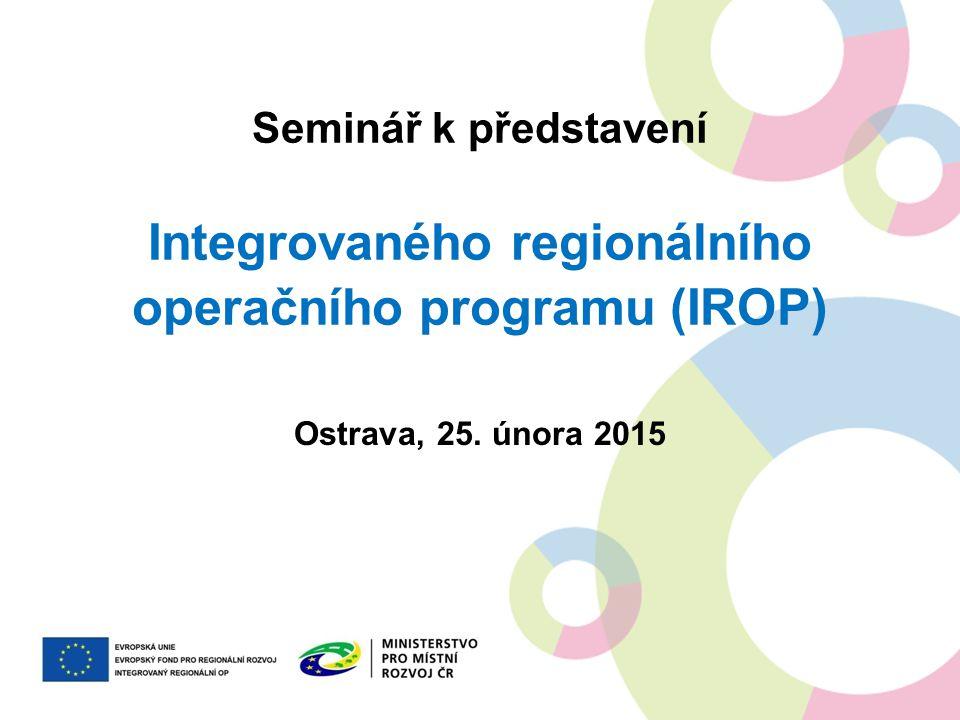 pro všechny regiony v ČR kromě Prahy (kromě eGovernmentu - specifický cíl 3.2) 4 prioritní osy + osa pro technickou pomoc financování pouze z EFRR návaznost na 9 tematických cílů EU Navazuje na ROPy a IOP, nicméně není kopií podporovaných aktivit z období 2007- 2013 INTEGROVANÝ REGIONÁLNÍ OP