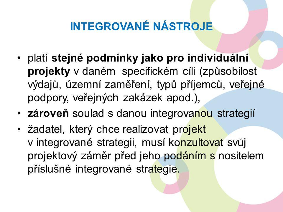 INTEGROVANÉ NÁSTROJE platí stejné podmínky jako pro individuální projekty v daném specifickém cíli (způsobilost výdajů, územní zaměření, typů příjemců, veřejné podpory, veřejných zakázek apod.), zároveň soulad s danou integrovanou strategií žadatel, který chce realizovat projekt v integrované strategii, musí konzultovat svůj projektový záměr před jeho podáním s nositelem příslušné integrované strategie.